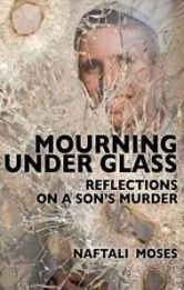 """Mourning Under Glass"" A book by Dr Naftali Moses"